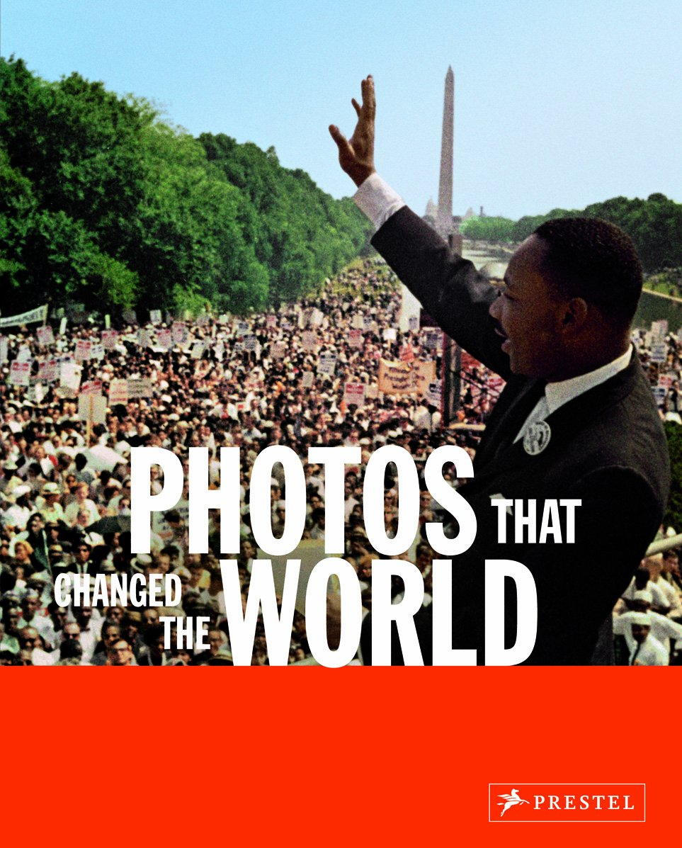 Photos that Changed the World - A photographic collection of iconic and significant moments in history
