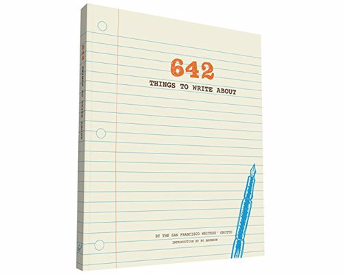 642 Things to Write About - A collection of 642 witty writing prompts to get any budding writer's creative juices flowing