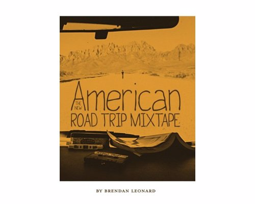 The New American Road Trip Mixtape - One man's, often hilarious, story about his great American road trip