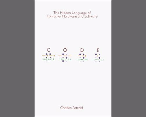 Code: The Hidden Language of Computer Hardware and Software - An insightful journey into the inner workings of a computer