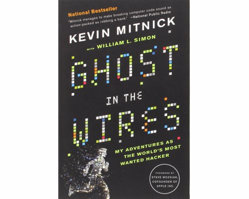 "Ghost in the Wires: My Adventures as the World's Most Wanted Hacker - Entertaining ""Catch Me If You Can"" style memoir of the renowned hacker Kevin Mitnick"