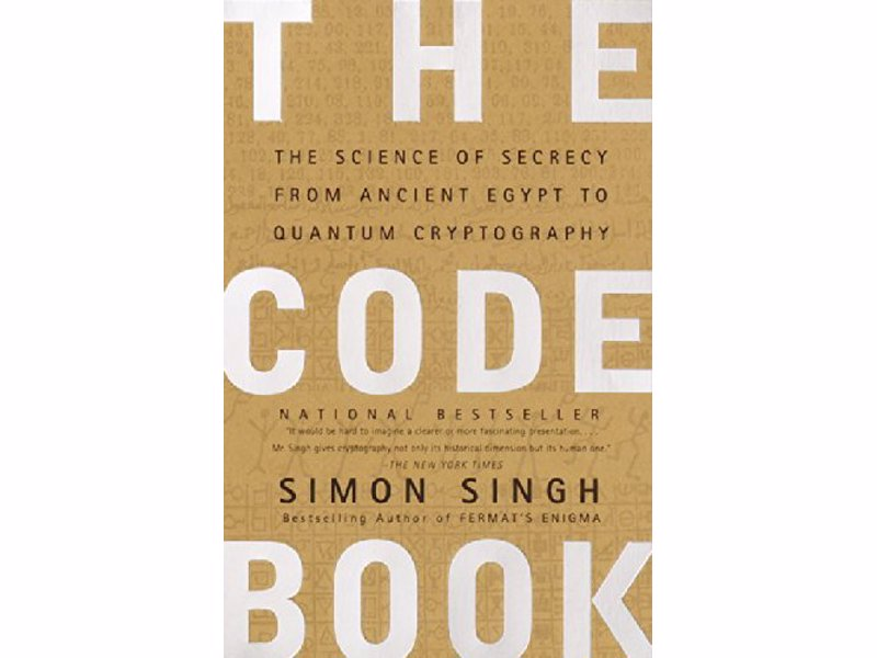 The Code Book: The Science of Secrecy - A historical look at the world of codes and ciphers, from ancient Egyptian texts to cutting edge quantum cryptography