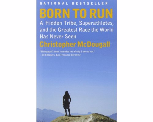 Born to Run - One of the most entertaining running books ever.