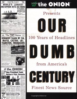 Our Dumb Century: The Onion