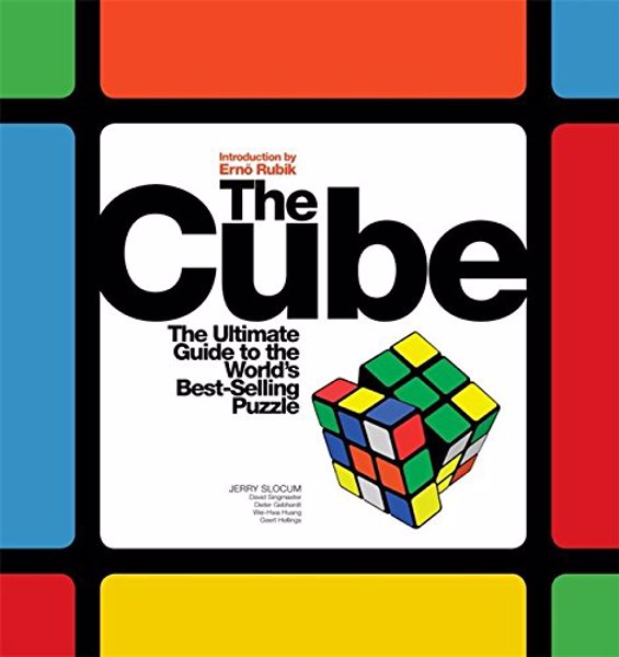 The Cube: The Ultimate Guide to the World's Bestselling Puzzle - Learn to be a Rubiks show off with this full color guide to solving the world famous puzzle cube