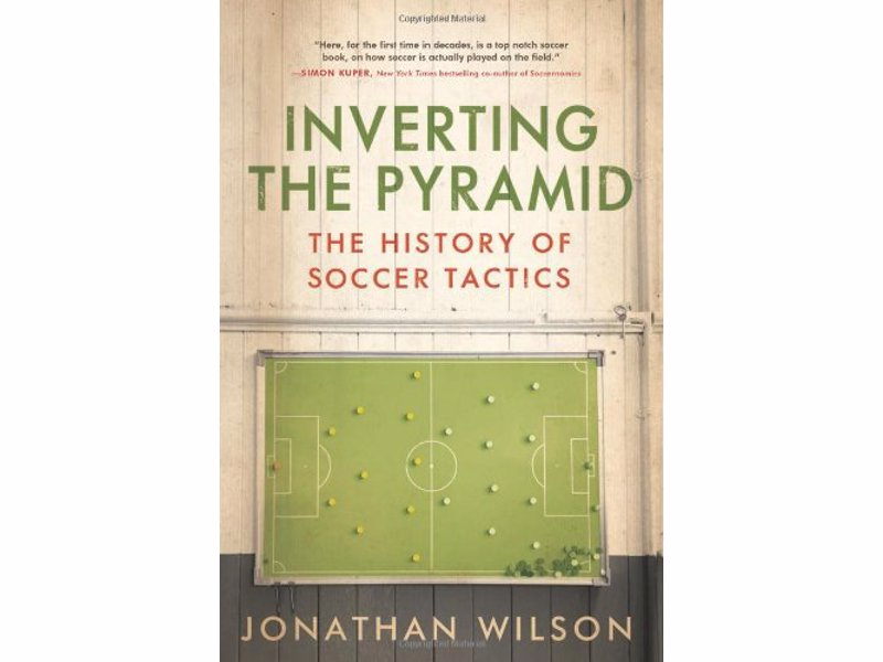 "Inverting The Pyramid: The History of Soccer Tactics - A pioneering soccer book that chronicles the evolution of soccer tactics - ""the soccer book of the decade"""