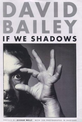 If We Shadows by David Bailey