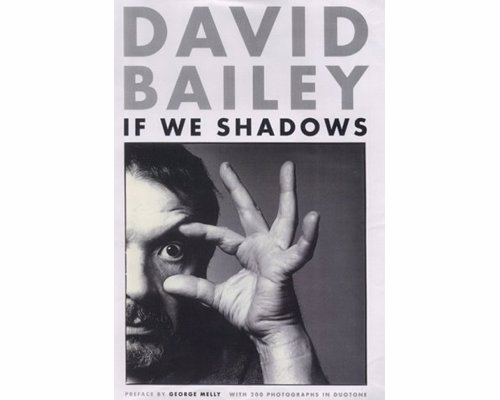 If We Shadows by David Bailey