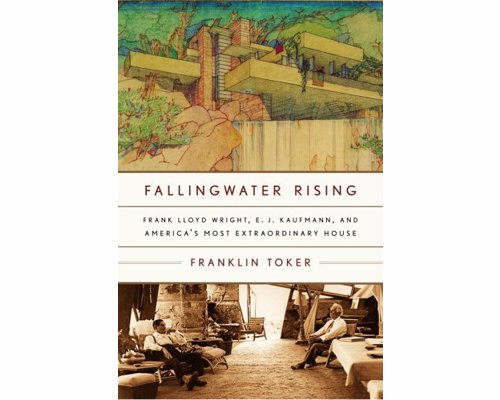 Fallingwater Rising: A Biography of America's Most Extraordinary House - The story of the extraordinary house that Frank Lloyd Wright perched over a Pennsylvania waterfall in 1937
