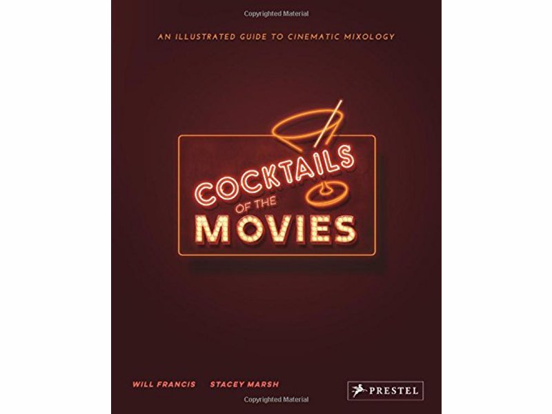 Cocktails of the Movies - An Illustrated Guide to Cinematic Mixology