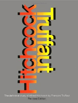 Hitchcock by Francois Truffaut - A collection of iconic, groundbreaking interviews of Alfred Hitchcock by film critic François Truffaut