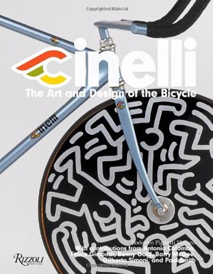 Cinelli: The Art and Design of the Bicycle - A beautifully illustrated survey of more than sixty-five years of work by one of the most pioneering and influential names in bicycle design