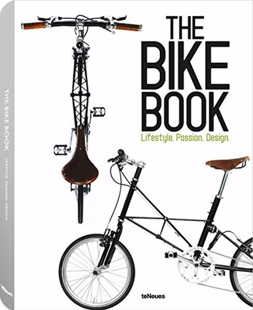 The Bike Book: Passion, Lifestyle, Design - Beautifully photographed book on bicycle design