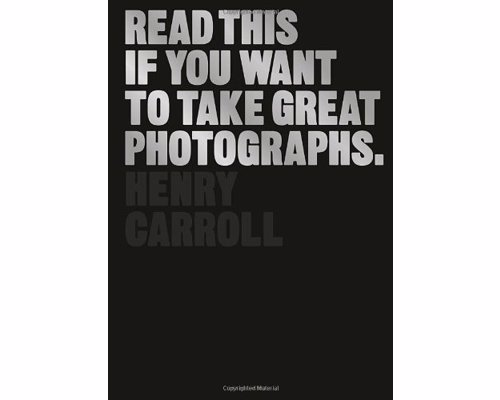 Read This If You Want to Take Great Photographs - Highly rated and accessible introduction to photography, covering the essentials for novices