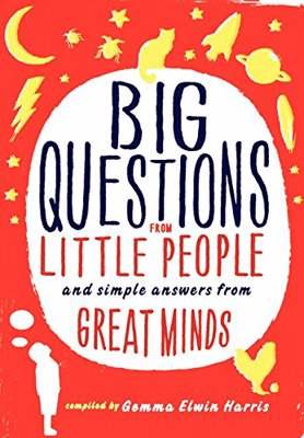 Big Questions from Little People: And Simple Answers from Great Mind