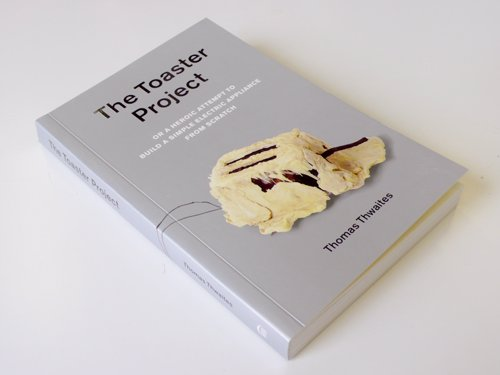 The Toaster Project - Read about one man's journey to create a simple kitchen toaster from scratch