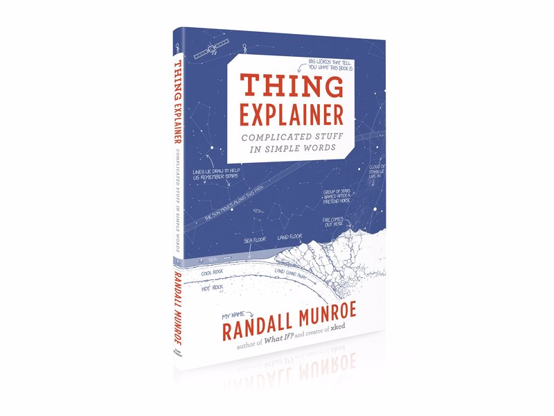 Thing Explainer by Randall Munroe - Complicated stuff in simple words
