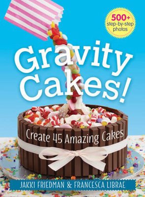 Gravity Cakes! - Create 45 Amazing Cakes - Learn how to create show stopping gravity defying cakes