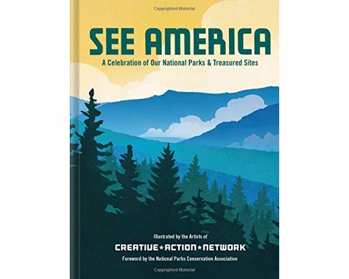 See America: A Celebration of Our National Parks & Treasured Sites - A collection of modern artwork for 75 national parks and monuments across all 50 states