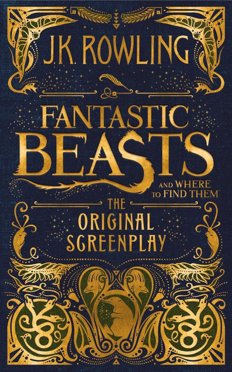 Fantastic Beasts and Where to Find Them: The Original Screenplay - Hardcover screenplay of the blockbuster film written by Harry Potter author J.K. Rowling