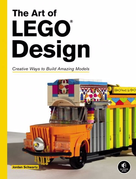 The Art of LEGO Design - An in-depth guide to taking your LEGO modeling skills to the next level