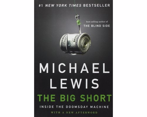 The Big Short: Inside the Doomsday Machine - The real story of the people who predicted, and profited from, the 2008 financial crash, as made into a recent movie adaptation