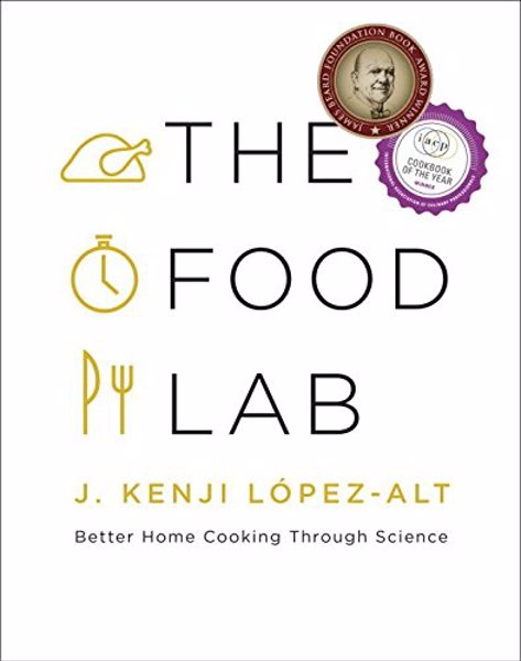 The Food Lab: Better Home Cooking Through Science - A grand tour of the science of cooking explored through popular American dishes, illustrated in full color