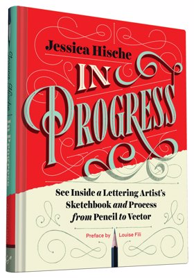 In Progress - Jessica Hische - See Inside a Lettering Artist's Sketchbook and Process, from Pencil to Vector
