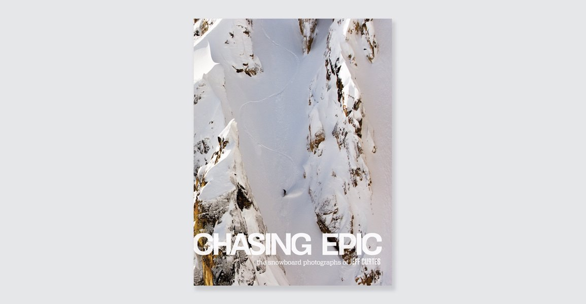 Chasing Epic: The Snowboard Photography of Jeff Curtes - Amazing photography by the legendary Jeff Curtes capturing some of the biggest names in snowboarding