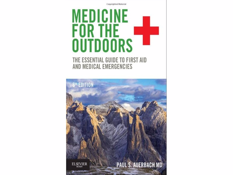 Medicine for the Outdoors - An essential guide to first aid and medical emergencies