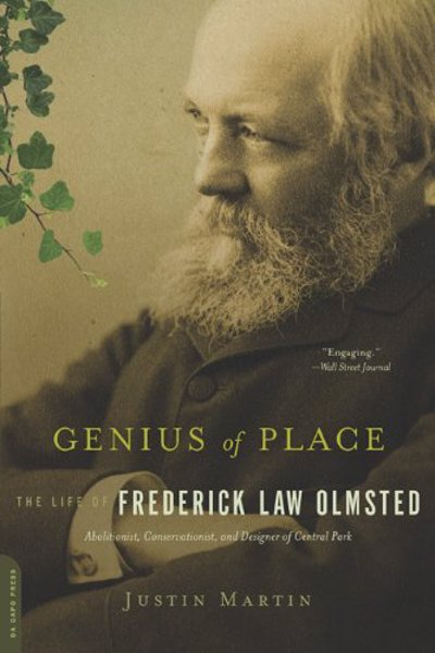 Genius of Place: The Life of Frederick Law Olmsted - Biography of the remarkable man considered to be father of American landscape architecture, but also known as a conservationist, influential journalist and abolitionist