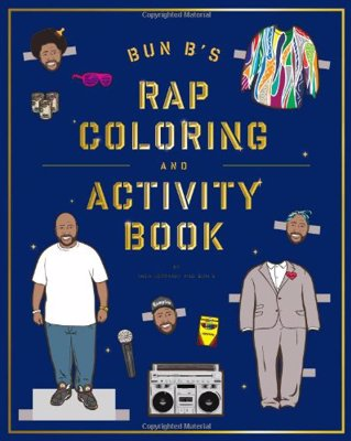 Bun B's Rapper Coloring and Activity Book - What every hip-hop head wishes they had as a child