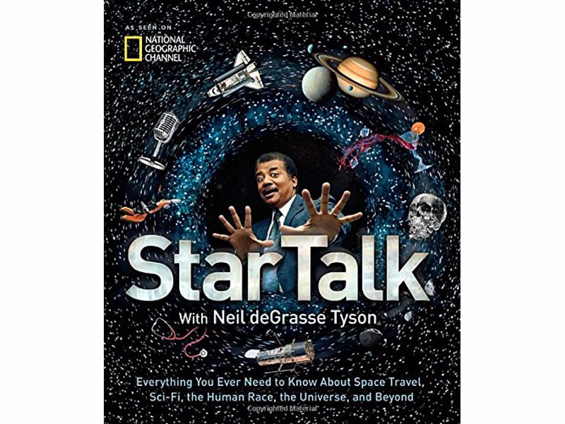 StarTalk: Everything You Need to Know About Space Travel, Sci-Fi... - New York Times Bestselling illustrated companion to celebrated scientist Neil deGrasse Tyson's popular podcast