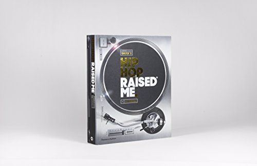 Hip Hop Raised Me - The definitive volume capturing the essence, experience and energy that is hip hop and its massive and enduring impact over the last forty years