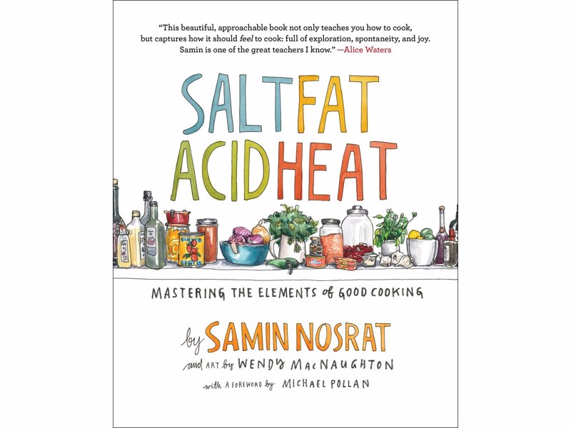 Salt Fat Acid Heat Mastering The Elements Of Good Cooking