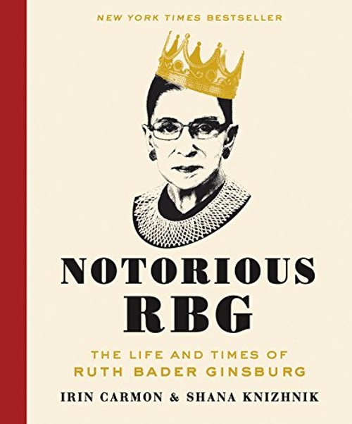 Notorious RBG: The Life and Times of Ruth Bader Ginsburg - A fun and thoughtful mash up of pop culture and serious scholarship on the life of the Justice