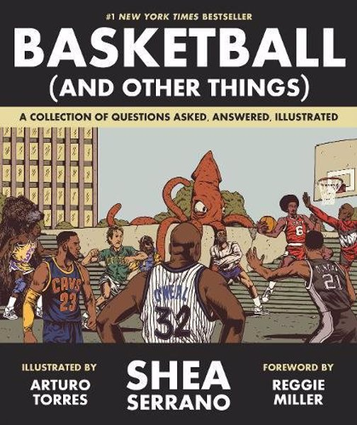 Basketball (and Other Things): A Collection of Questions - Pivotal and ridiculous questions from basketball history, providing arguments and answers, explained with wit and wisdom
