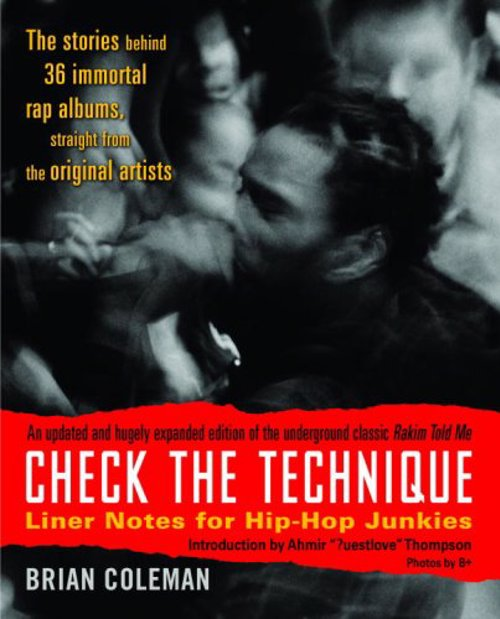 Check the Technique: Liner Notes for Hip-Hop Junkies - This essential hip-hop book fills in the blanks from raps missing album liner notes
