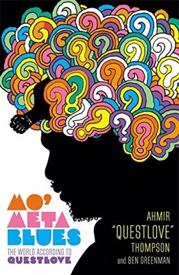 Mo' Meta Blues: The World According to Questlove - Much more than just a memoir from much loved drummer and producer Questlove