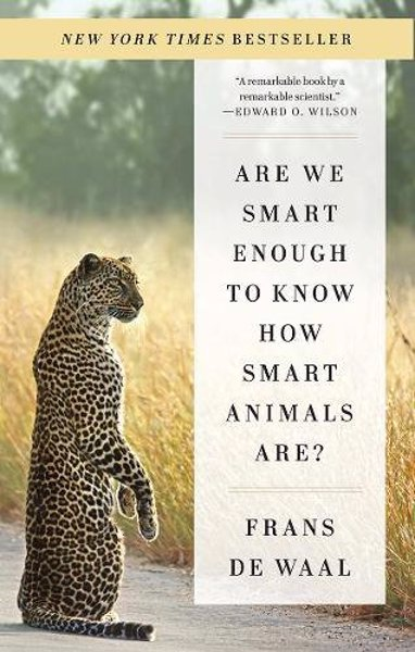 Are We Smart Enough to Know How Smart Animals Are? - Fascinating book about animal intelligence that will make you question just how unique humans are