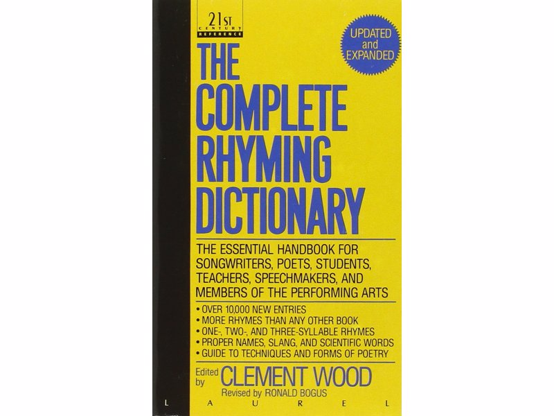The Complete Rhyming Dictionary - Including The Poet's Craft Book - An essential tool for writers, poets, song writers, and wordsmiths of any kind