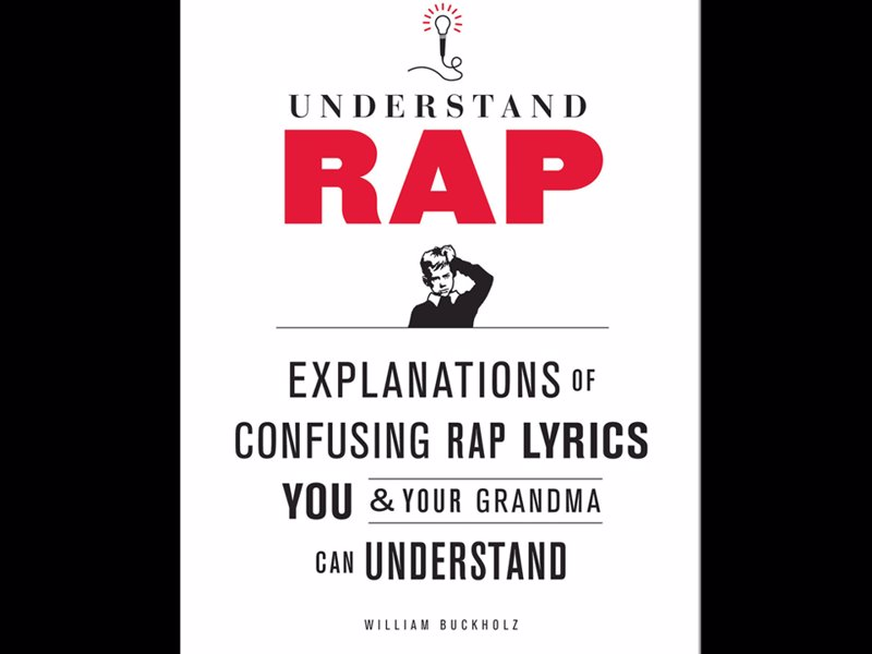 Understand rap expertly chosen gifts understand rap explanations of confusing rap lyrics that you your grandma can understand urtaz Gallery