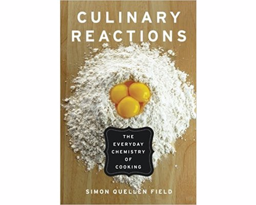 Culinary Reactions: The Everyday Chemistry of Cooking - Cooking essentially chemistry! Learn to cook from the fundamental rules in which the different components interact with each other