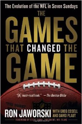 The Games That Changed the Game: The Evolution of the NFL in Seven Sundays - Fascinating for anyone interested in the strategic and cerebral side of the sport