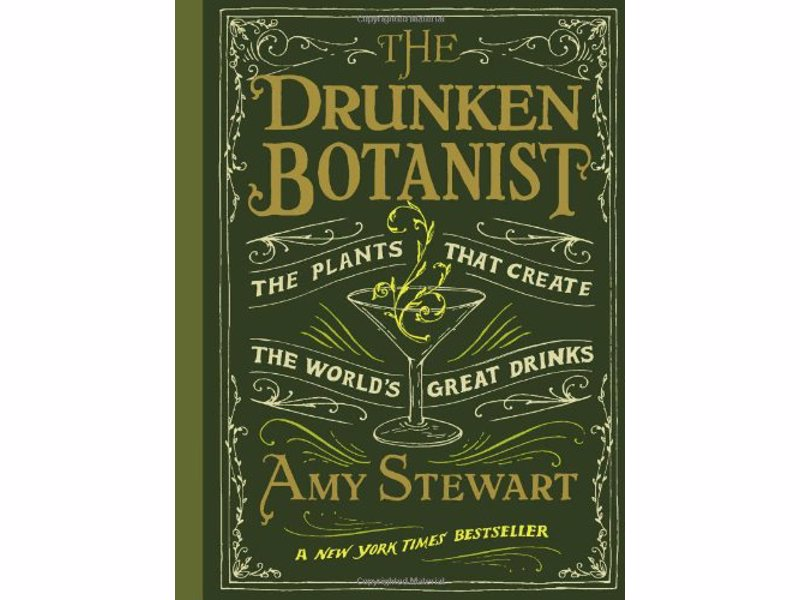 The Drunken Botanist - Amy Stewart - Cocktail geeks love this quirky history of booze