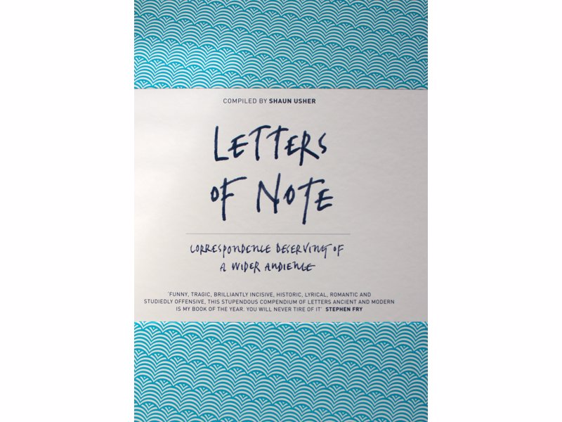 Letters of Note - An incredible collection of letters showing a never-before-seen glimpse of the events and people of history