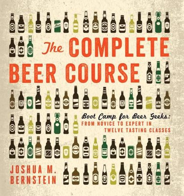 Boot Camp for Beer Geeks Book - From Novice to Expert in Twelve Tasting Classes