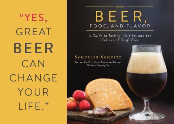 Beer, Food, and Flavor - A Guide to Tasting, Pairing, and the Culture of Craft Beer