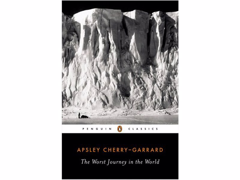 The Worst Journey in the World - Apsley Cherry-Garrard - Real-Life stories of adventure and survival to inspire your own real life adventures