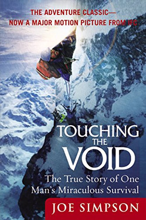 Touching The Void - Joe Simpson - Real-Life stories of adventure and survival to inspire your own real life adventures